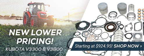 New Low Pricing - Kubota Complete Engine Kits! Click to Shop Now!