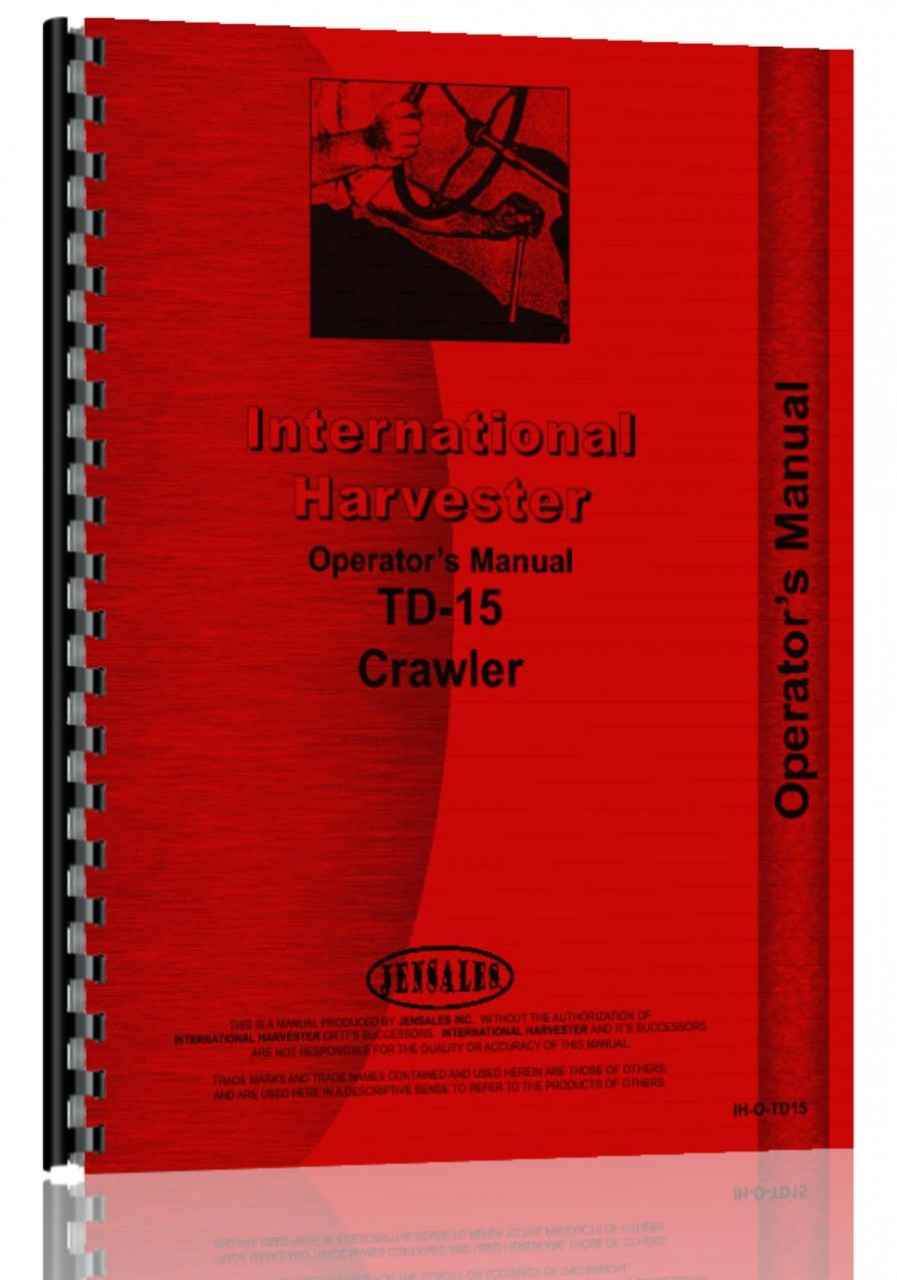 International TD-15 Series B Crawler Tractor Operators Manual TD15 IH